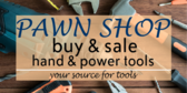 pawn tools