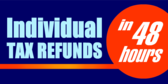 Individual Tax Refunds In 48 Hrs