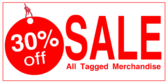 30% Off Sale on all Tagged Merchandise