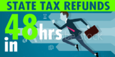 State Tax Refund in 48 Hrs