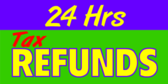 24 Hrs Tax Refund