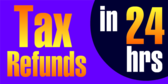 Tax Refunds In 24 Hrs Blue