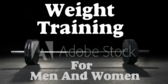 Weight Training For Men And Women