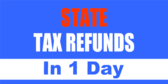 State Tax Refund 1 Day