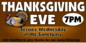 Thanksgiving Eve Service Wednesday