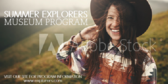 Summer Explorers Museum Program