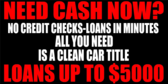 Need Cash Now?