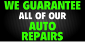 We Guarantee All Of Our Auto