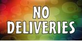 Business No Deliveries