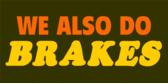 We Also Do Brakes!