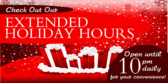 Holiday Hours Extended