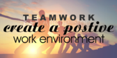 Teamwork Positive Work Environment