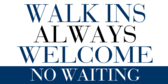 Walk In Always Welcome
