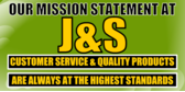 Our Mission Statement at J&S