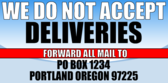 We do not accept deliveries;