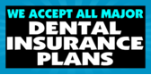 We accept all major dental