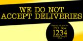 No Deliveries Send Mail to PO Box
