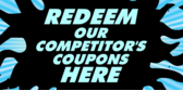 Cometeitors Coupons Honored Better