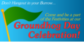Be a Part of our Groundhog Day Celebration