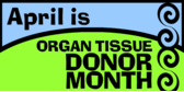 Organ Tissue Donor Month