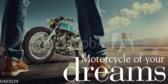 Motorcycle of your dreams Ride it Today
