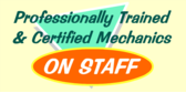 Professionally Trained & Certified Mechanics