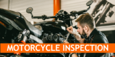 Motorcycle Inspection Safety First