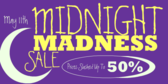 Midnight Madness Price Slashing