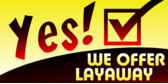 Layaway Yes We Do
