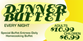 Nightly Dinner Buffet