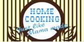 Home Cooking Like Mama