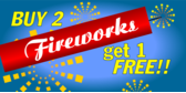Buy 2 Fireworks Get 1 Free