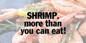 Shrimp More Than You Can Eat