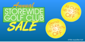 Annual Store Wide Golf Sale