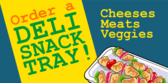 Order a Deli Snack Tray