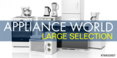 Largest Selection of Appliances