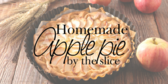 Homemade Apple Pie By The Slice