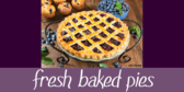 Fresh Baked Pies