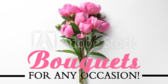 Bouquets Any Occasion