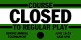 Golf Course Closed for Tournament