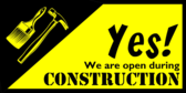 We are Open During Construction