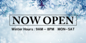 Now Open Winter Hours