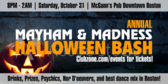 Mayhem & Madness Halloween Bash