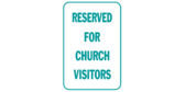 Reserved for Church Visitors