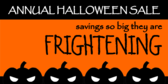 Halloween Sale (Frightening Savings)