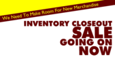 Inventory Closeout Sale Make Room For More