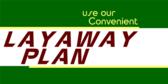 Convenient Layaway Plan