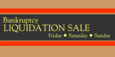 Bankruptcy Liquidation Sale