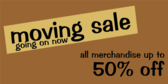 Moving Sale We're Offing Half Off