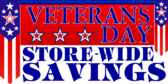 Veterans Day Savings Store Wide
